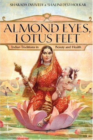 Almond Eyes, Lotus Feet by Sharada Dwivedi