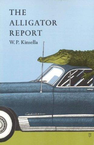 The Alligator Report by W.P. Kinsella