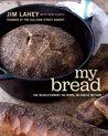 My Bread: The Revolutionary No-Work, No-Knead Method