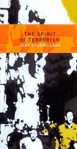 the spirit of terrorism and other essays by jean baudrillard