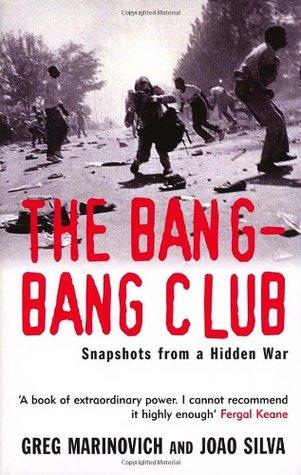 The Bang Bang Club by Greg Marinovich
