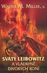 Svatý Leibowitz a Vládkyně divokých koní by Walter M. Miller Jr.