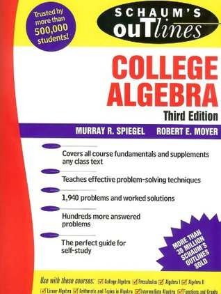 Schaum's Outline of College Algebra, 3/e (Schaum's Outline Series) (v. 3)