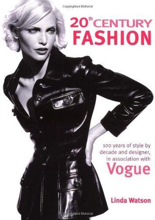 20th Century Fashion by Linda      Watson
