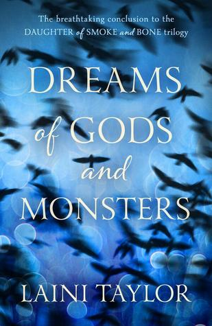 Dreams of Gods and Monsters (Daughter of Smoke & Bone, #3)