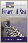 Power at Sea, Volume 3: A Violent Peace, 1946-2006