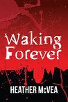 Waking Forever