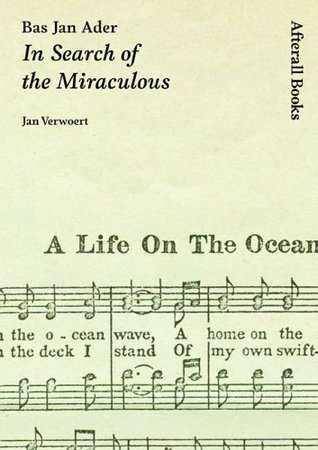 Bas Jan Ader: <I>In Search of the Miraculous</I> (<I>AFTERALL</I>)