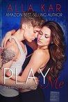 Play Me (Love Me, #2)