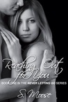 Reaching Out for You (Never Letting Go, #1)
