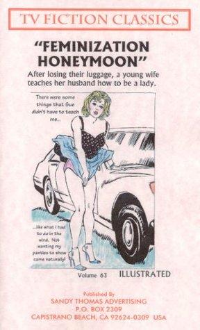 FEMINIZATION HONEYMOON (TV FICTION CLASSICS Book 63)
