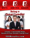 Being a Great Leader (555 Results Series)