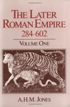 The Later Roman Empire 284-602: A Social, Economic & Administrative Survey