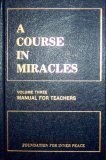 A Course in Miracles: Manual for Teachers (Volume Three)