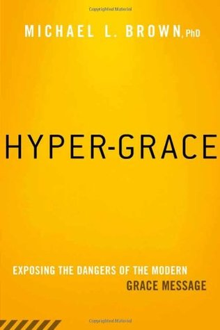 Ebook Hyper-Grace: Exposing the Dangers of the Modern Grace Message by Michael L. Brown PDF!