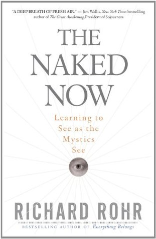 the-naked-now-learning-to-see-as-the-mystics-see