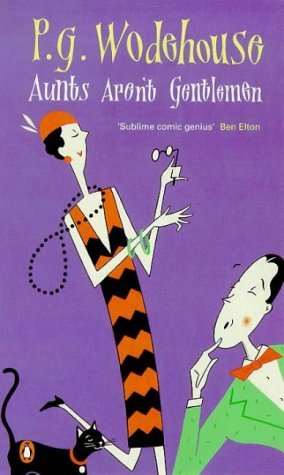 Aunts Aren't Gentlemen by P.G. Wodehouse