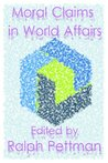 Moral Claims in World Affairs