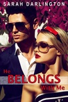 He Belongs with Me by Sarah Darlington