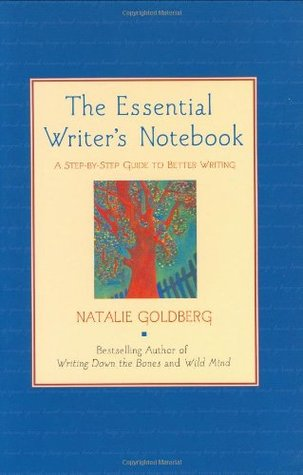 The Essential Writer's Notebook by Natalie Goldberg