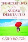 The Secret Lives of the Kudzu Debutantes (Kudzu Debutantes, #2)