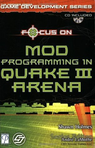 Focus On Mod Programming in Quake III Arena