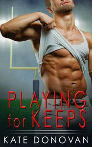 Playing for Keeps (Play Makers #1)