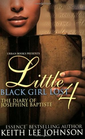 Little Black Girl Lost 4: The Diary of Josephine Baptiste