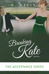 Breaking Kate (Acceptance, #1)