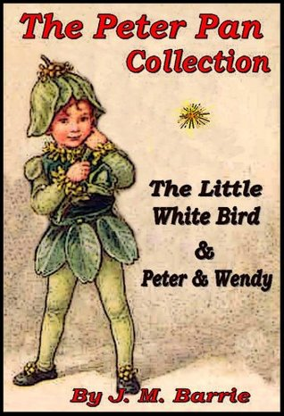 The Peter Pan Collection: The Little White Bird & Peter and Wendy