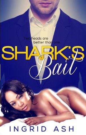 Shark's Bait (BWWM Billionaire Interracial Menage): Two heads are better than one.