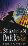 Sebastian Dark  Der Piratenprinz by Philip Caveney