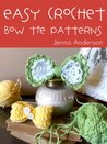 Easy Crochet Bow Tie Patterns (Three Patterns in One eBook!)