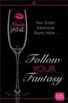 Follow Your Fantasy by Nicola Jane