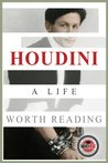 Houdini: A Life Worth Reading