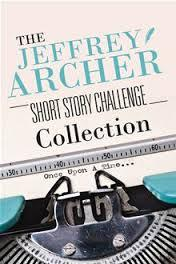 The Jeffrey Archer Short Story Challenge Collection