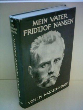 Mein Vater Fridtjof Nansen