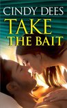 Take the Bait by Cindy Dees