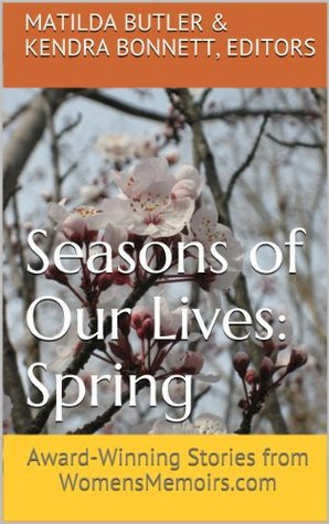 seasons-of-our-lives-spring-award-winning-stories-from-womensmemoirs-com