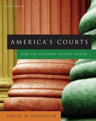 By David W. Neubauer: America's Courts and the Criminal Justice System