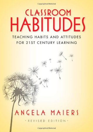Classroom Habitudes: Teaching Learning Habits and Attitudes in 21st Century Learning