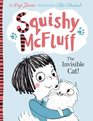 The Invisible Cat! (Squishy McFluff, #1)