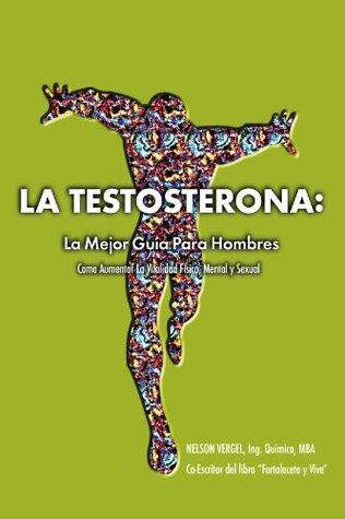 La Testosterona: La Mejor Guia Para Hombres