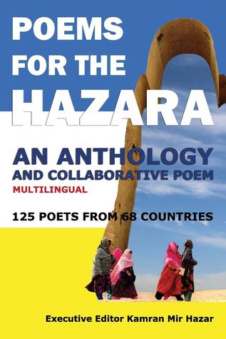 Poems for the Hazara: A Multilingual Poetry Anthology and Collaborative Poem by 125 Poets from 68 Countries- Paperback