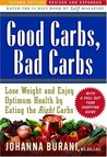 Good Carbs, Bad Carbs: Lose Weight and Enjoy Optimum Health and Vitality by Eating the Right Carbs