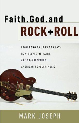 Faith, God, and Rock & Roll: How People of Faith Are Transforming American Popular Music