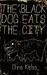 The Black Dog Eats the City