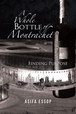 A Whole Bottle of Montrachet: Finding Purpose