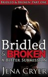 Bridled and Broken Part One by Jena Cryer