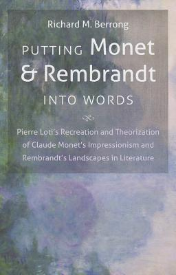 Putting Monet and Rembrandt Into Words: Pierre Loti's Recreation and Theorization of Claude Monet's Impressionism and Rembrandt's Landscapes in Literature